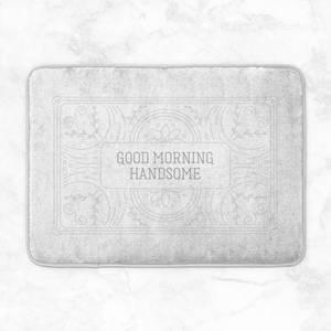 Good Morning Handsome Bath Mat