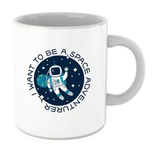 I Want To Be A Space Adventurer Mug