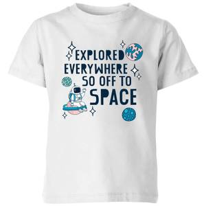 Explored Everywhere So Off To Space Kids' T-Shirt - White