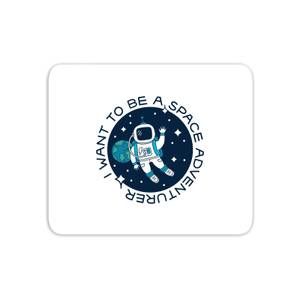 I Want To Be A Space Adventurer Mouse Mat