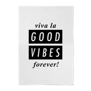 Viva La Good Vibes Forever! Cotton Tea Towel