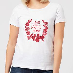 Love Builds A Happy Home Women's T-Shirt - White