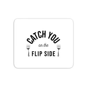 Cooking Catch You On The Flip Side Mouse Mat