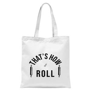 Cooking That's How I Roll Tote Bag