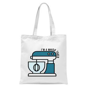Cooking I'm A Whisk Taker Tote Bag