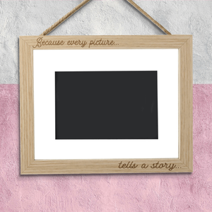 Because Every Picture Tells A Story Landscape Frame