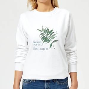 Pull Weeds & Grow A Happy Life Women's Sweatshirt - White