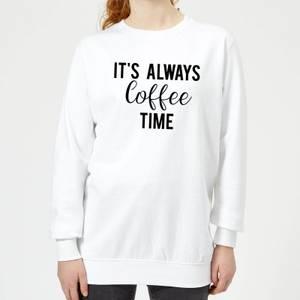 It's Always Coffee Time Women's Sweatshirt - White