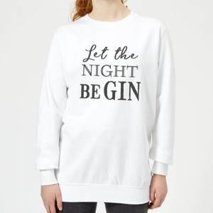 Let The Night Be Gin Women's Sweatshirt - White