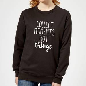 Collect Moments Not Things Women's Sweatshirt - Black