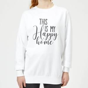 This Is My Happy Home Women's Sweatshirt - White