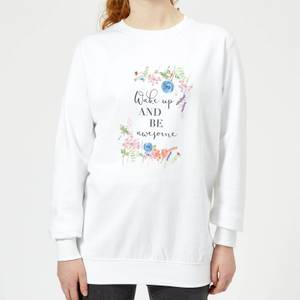 Wake Up And Be Awesome With Flowers Women's Sweatshirt - White