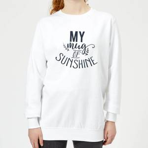 My Mug Of Sunshine Women's Sweatshirt - White