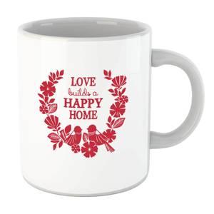 Love Builds A Happy Home Mug