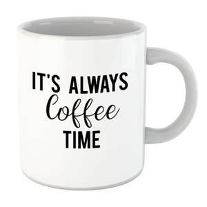 It's Always Coffee Time Mug