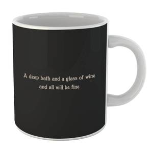 A Deep BathAnd A Glass Of Wine And All Will Be Fine Mug