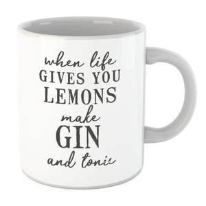 When Life Gives You Lemons Make Gin And Tonic Mug