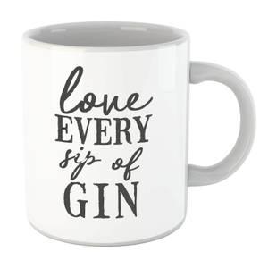 Love Every Sip Of Gin Mug