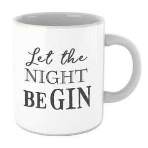 Let The Night Be Gin Mug
