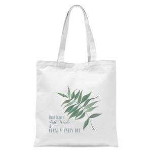 Pull Weeds & Grow A Happy Life Tote Bag - White