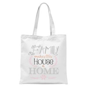 Family Makes This House A Home Tote Bag - White