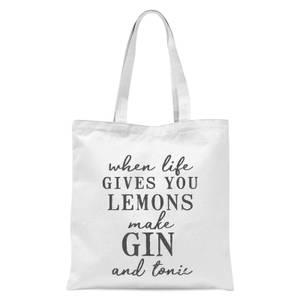 When Life Gives You Lemons Make Gin And Tonic Tote Bag - White