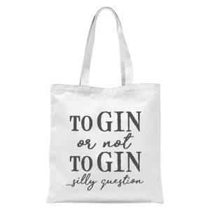 To Gin Or Not To Gin... Silly Question Tote Bag - White