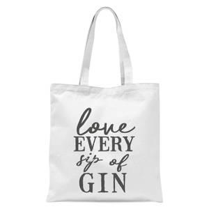 Love Every Sip Of Gin Tote Bag - White