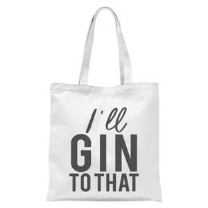 I'll Gin To That Tote Bag - White