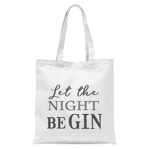 Let The Night Be Gin Tote Bag - White