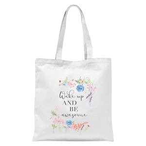 Wake Up And Be Awesome With Flowers Tote Bag - White