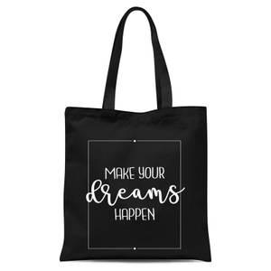 Make Your Dreams Happen Tote Bag - Black