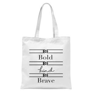 Be Bold Be Kind Be Brave Tote Bag - White
