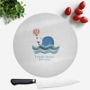 I Whale Always Love You Round Chopping Board