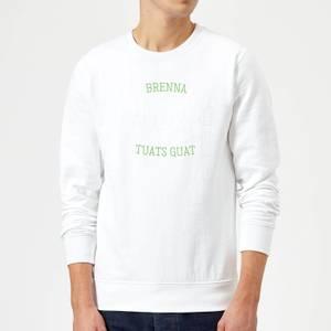 Oktoberfest Brenna Tuats Guat! Sweatshirt - White